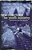 New Directions for Youth Ministry, Wayne Rice, 0764421034