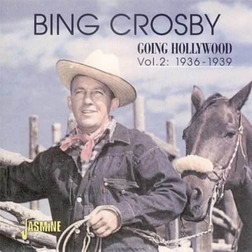 - Going Hollywood, Vol. 2: 1936-1939 [ORIGINAL RECORDINGS REMASTERED] 2CD SET by Bing Crosby Import edition (2000) Audio CD