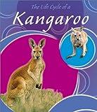 The Life Cycle of a Kangaroo, Lisa Trumbauer, 0736814523