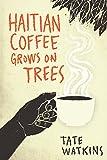 Haitian Coffee Grows on Trees