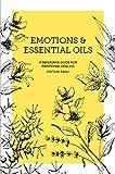 Emotions & Essential Oils, 6th Edition