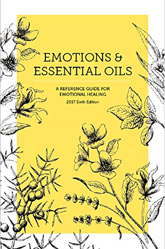 Emotions essential oils 6th edition a reference guide for emotions essential oils 6th edition a reference guide for emotional healing by fandeluxe Choice Image