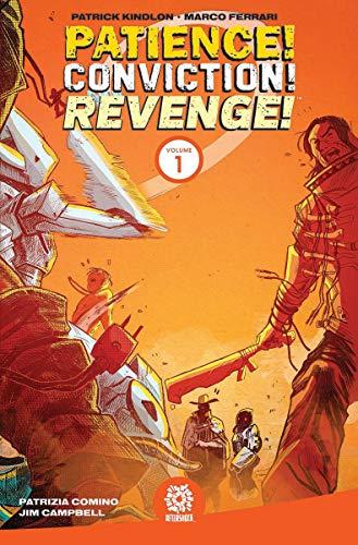 Patience! Conviction! Revenge! Vol 1