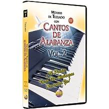 Metodo Con Cantos De Alabanza -- Teclado 2: Tu Puedes Tocar Tus Alabanzas Favoritas