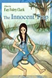 The Innocent Trap, Fay Clark, 0595419127