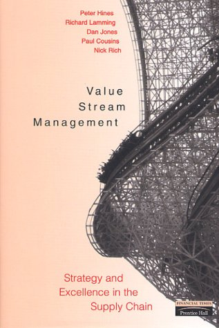 Value Stream Management: Strategy and Excellence in the Supply Chain