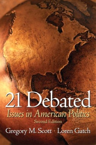 21 Debated: Issues in American Politics (2nd Edition)