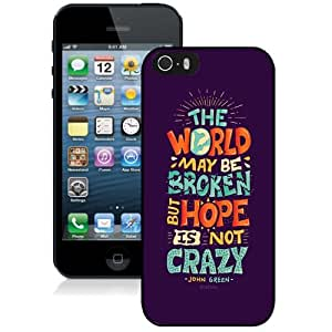 NEW Unique Custom Designed iPhone 5S Phone Case With Hope Is Not Crazy Broken World_Black Phone Case