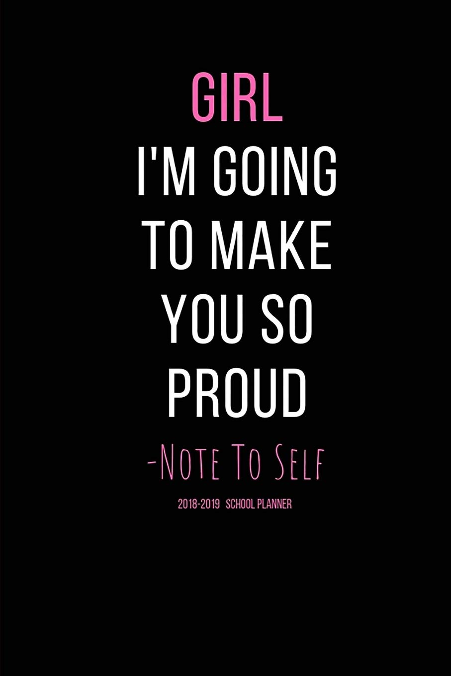 Girl I\'m Going To Make You So Proud - Note To Self 2018 ...