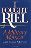 I Fought Riel, Charles A. Boulton, 0888629354
