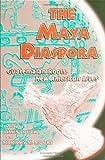 Maya Diaspora: Guatemalan Roots, New American Lives