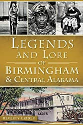 Legends and Lore of Birmingham & Central Alabama (American Legends)
