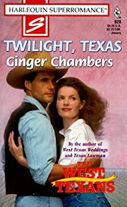 Twilight Texas: The West Texans (The West Texans,  No 820)
