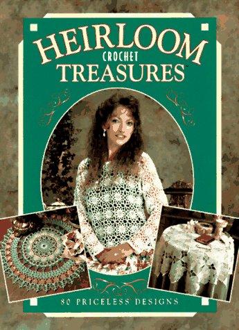 - Heirloom Crochet Treasures: 80 Priceless Designs