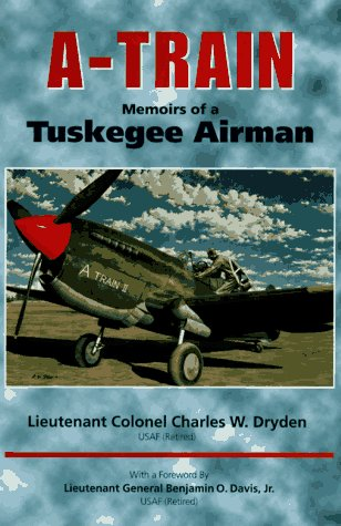 A-Train: Memoirs of a Tuskegee Airman -