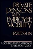 img - for Private Pensions and Employee Mobility: A Comprehensive Approach to Pension Policy book / textbook / text book