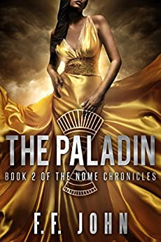 The Paladin: Book 2 of The Nome Chronicles by [John, F. F.]