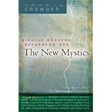 Miracle Workers, Reformers, and the New Mystics