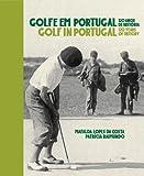 Golfe em Portugal - 120 Anos de História