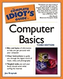 The Complete Idiot's Guide¦ to Computer Basics, Joe Kraynak, 1592571689