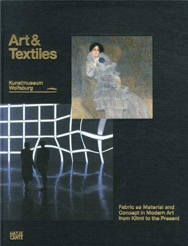 Art & Textiles: Fabric as Material and Concept in Modern Art from Klimt to the Present