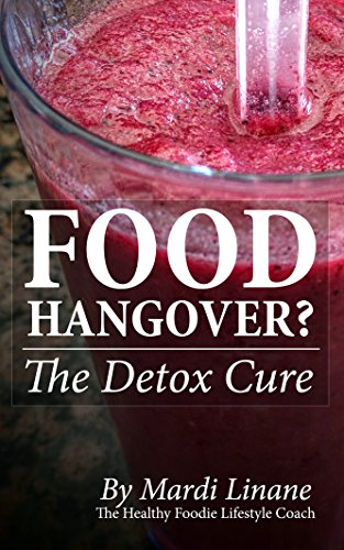Hangover Food (Food Hangover? The Detox Cure: From the Healthy Foodie Lifestyle Coach Mardi Linane)