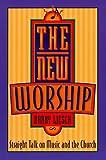 The New Worship, Barry Liesch, 0801090016