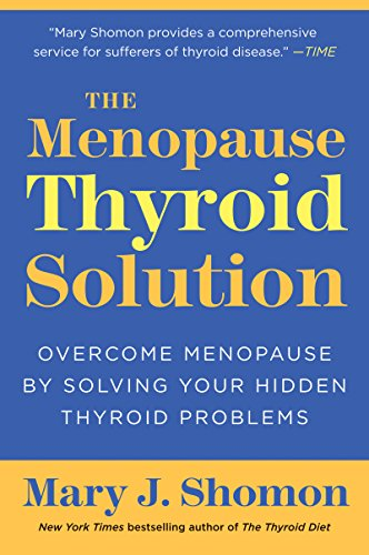 The menopause thyroid solution overcome menopause by solving your the menopause thyroid solution overcome menopause by solving your hidden thyroid problems by shomon fandeluxe Gallery