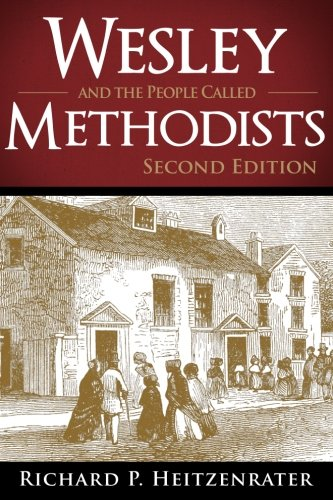 Wesley and the People Called Methodists: Second Edition (Book Methodist)