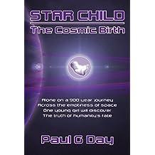 Star Child: The Cosmic Birth