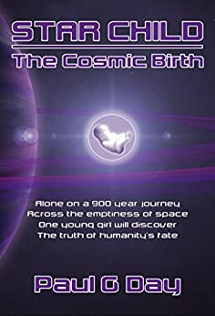 Star Child: The Cosmic Birth by [Day, Paul]