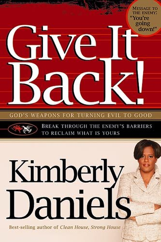 Give It Back!: God's Weapons for Turning Evil to