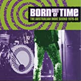 Born Out of Time: 1979-88 Australian Indie