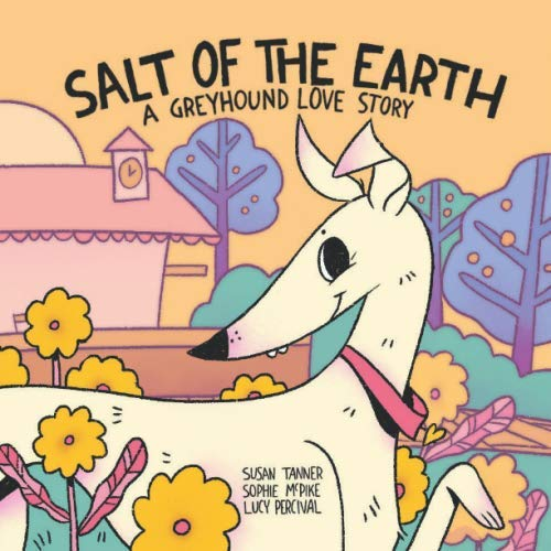 Salt Of The Earth  A Greyhound Love Story