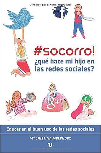 Alquiler de libros electrónicos en línea #Socorro! ¿Qué hace mi hijo en las Redes Sociales? - Educar en el buen uso de las Redes Sociales CHM 8416234450