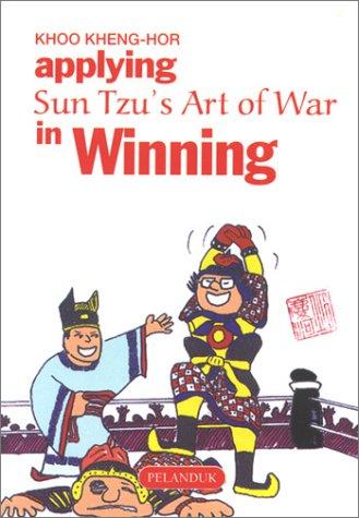 Applying Sun Tzus Art of War in Winning (Sun Tzus Business Management Series) Khoo Kheng-Hor