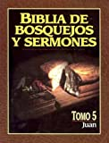 img - for Biblia de bosquejos y sermones: Juan (Biblia de Bosquejos y Sermones N.T.) (Spanish Edition) book / textbook / text book