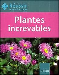 Plantes increvables par Bénédicte Boudassou