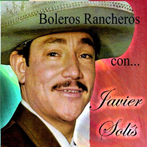 Amazon.com: Boleros Rancheros Con: Javier Solís: MP3