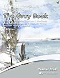Learning Language Arts Through Literature, The Gray Book: Teacher