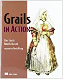 Grails in Action, Smith, Glen and Ledbrook, Peter, 1933988932