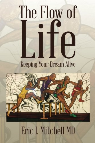 Read Online The Flow of Life: Keeping Your Dream Alive pdf epub