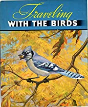 Traveling with the Birds,: A Book on Bird…