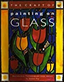 The Art of Painting on Glass, Delian Fry, 0316875651