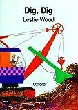 Dig Dig, Leslie Wood, 0198490194