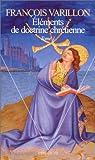 Eléments de doctrine chrétienne. Tome 1 par Varillon