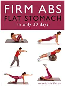 Firm Abs Flat Stomach in Only 30 Days: Anne-Marie Millard