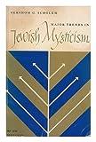Major Trends in Jewish Mysticism, Gershom Gerhard Scholem, 0805200053