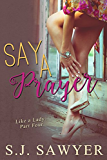 Say A Prayer: #Four Like a Lady Series