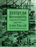 Elysium Britannicum, or the Royal Gardens 9780812235364